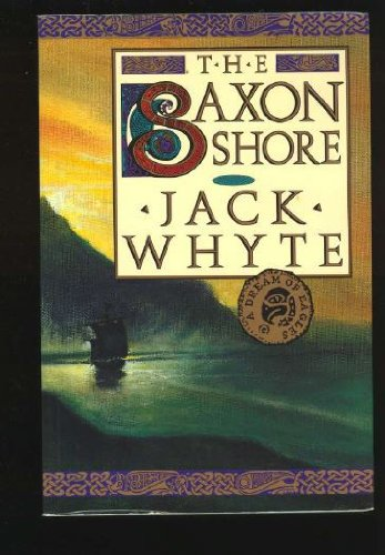 The Saxon Shore (The Camulod Chronicles, Book: Whyte, Jack