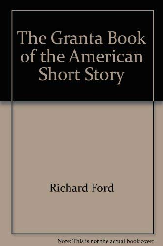 9780670845279: The Granta Book of the American Short Story