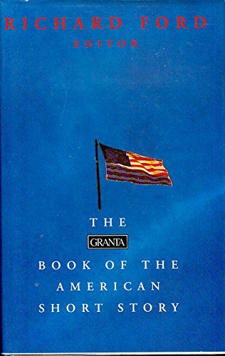 The Granta Book of the American Short Story: Ford, Richard