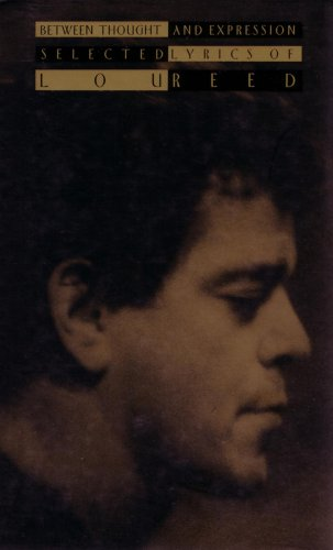 9780670845323: Between Thought and Expression: Selected Lyrics of Lou Reed