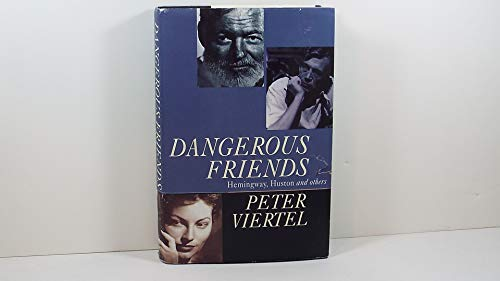 9780670845330: Dangerous Friends: Hemingway, Huston and Others