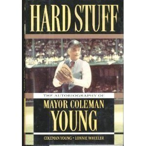9780670845514: Hard Stuff: The Autobiography of Mayor Coleman Young