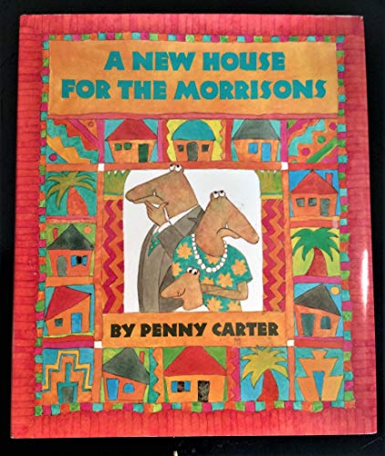 A New House for the Morrisons: Carter, Penny