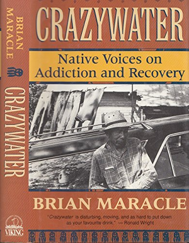 Crazywater : Native Voices on Addiction and Recovery [SIGNED]: Maracle, Brian