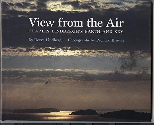 9780670846603: A View from the Air: Charles Lindbergh's Earth and Sky (Viking Kestrel picture books)