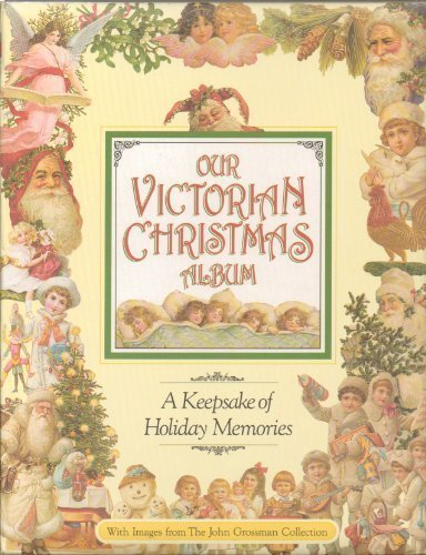 Our Victorian Christmas Album: A Keepsake of Holiday Memories (0670846759) by John Grossman