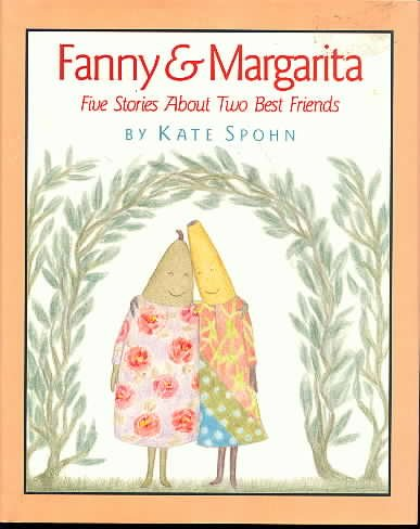 Fanny and Margarita: Five Stories About Two Best Friends: Spohn, Kate