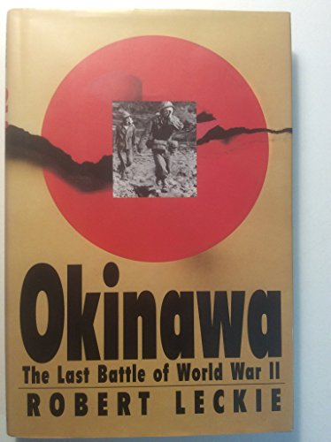 OKINAWA THE LAST BATTLE OF WORLD WAR II