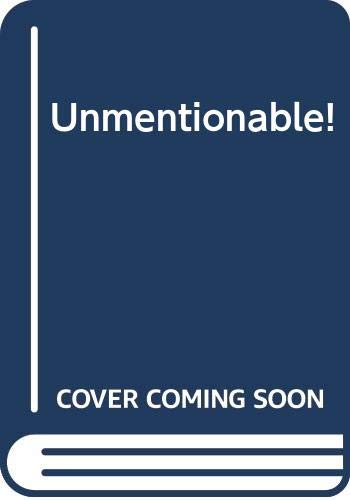 9780670847341: Unmentionable!