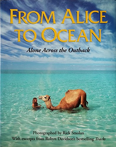 9780670847648: From Alice to Ocean: Alone across the Outback