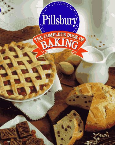Pillsbury: The Complete Book of Baking