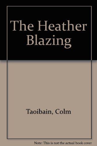 The Heather Blazing: Toibin, Colm