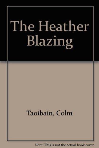 9780670847891: The Heather Blazing