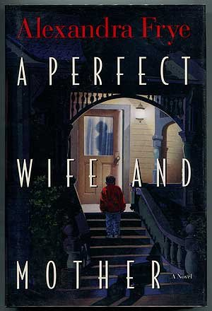 9780670847921: A Perfect Wife and Mother: A Novel