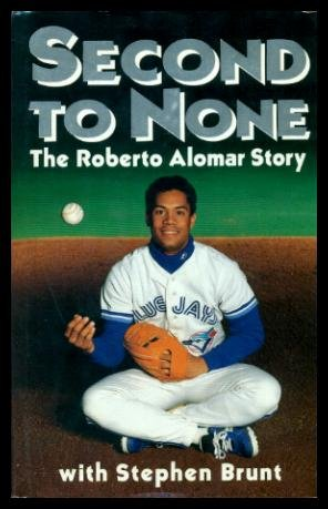 SECOND TO NONE: The Roberto Alomar Story