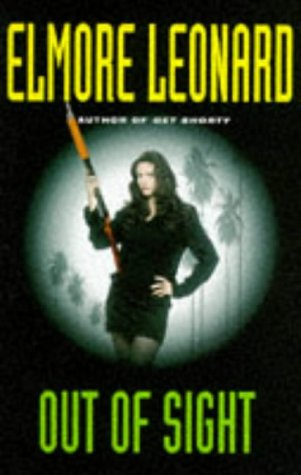 OUT OF SIGHT: ELMORE LEONARD