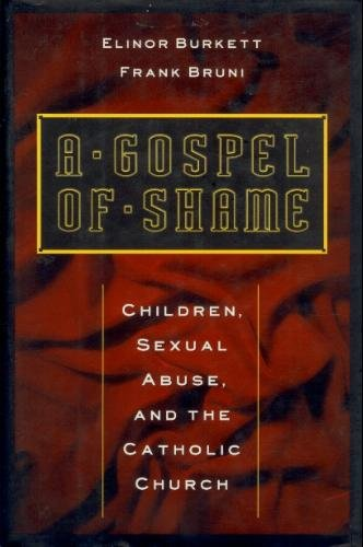 9780670848287: A Gospel of Shame: Children, Sexual Abuse, and the Catholic Church