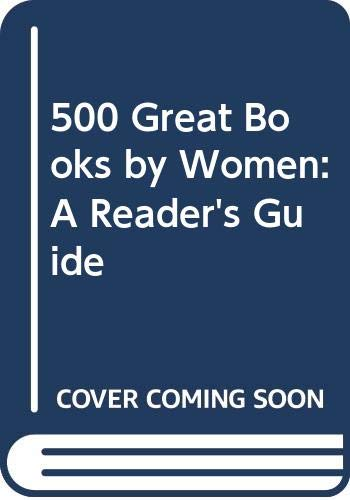 9780670848294: 500 Great Books by Women: A Reader's Guide
