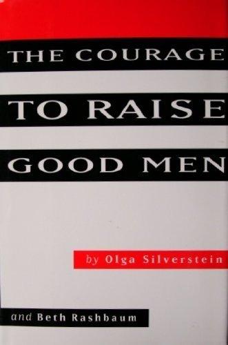 9780670848362: The Courage to Raise Good Men