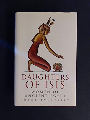 9780670848386: Daughters of Isis: Women of Ancient Egypt