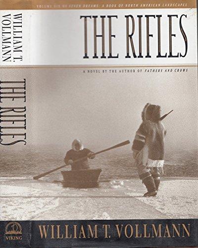 The Rifles (Seven Dreams Ser., Vol. 6): Vollmann, William T.