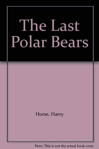 9780670848676: The Last Polar Bears