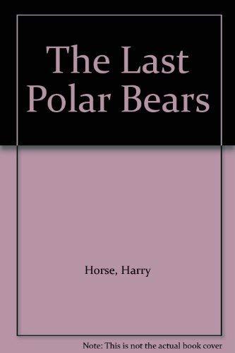 9780670848676: Last Polar Bears
