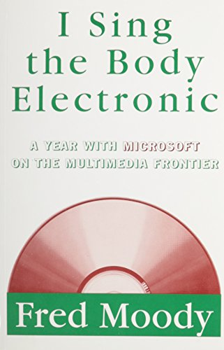 9780670848751: I Sing the Body Electronic: A Year with Microsoft on the Multimedia Frontier