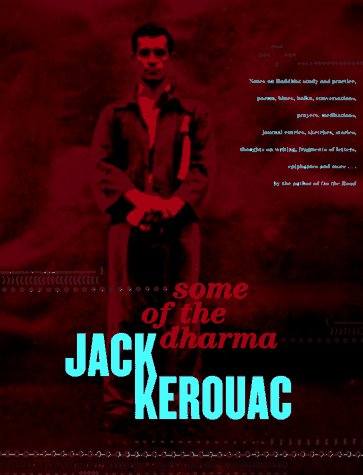 SOME OF THE DHARMA.: Kerouac, Jack.