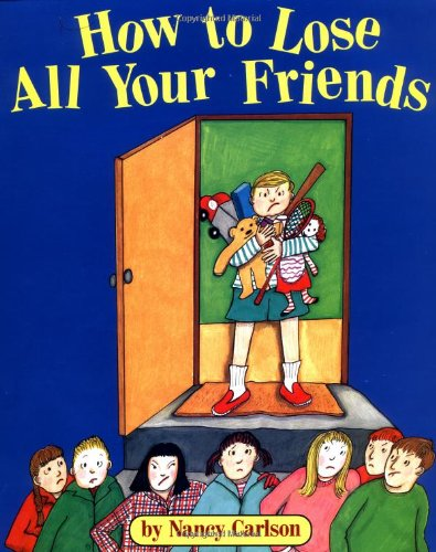 9780670849062: How to Lose All Your Friends (Viking Kestrel picture books)