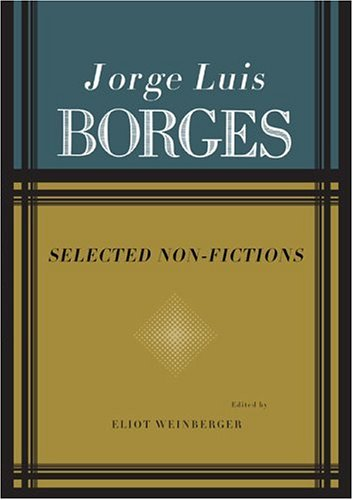 SELECTED NON-FICTIONS: Borges, Jorge Luis