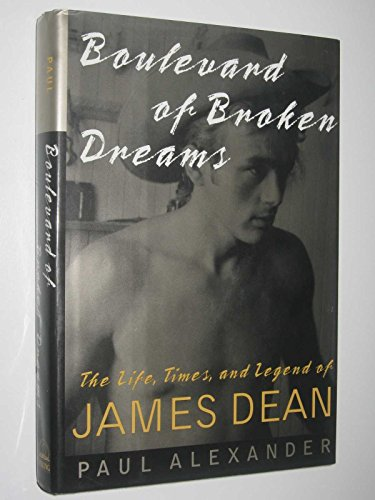 9780670849512: Boulevard of Broken Dreams: The Life, Times, and Legend of James Dean
