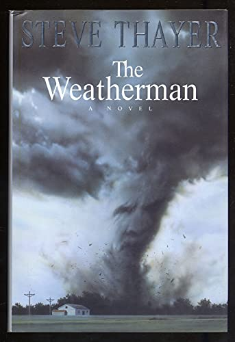 The Weatherman * SIGNED * - FIRST EDITION -: Thayer, Steve
