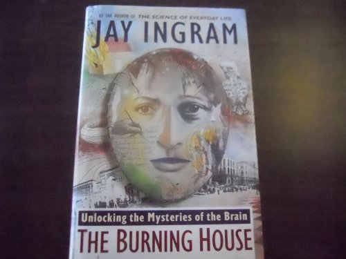 9780670849871: The Burning House : Unlocking the Mysteries of the Brain