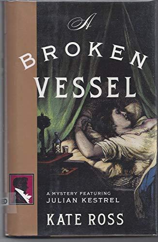 A Broken Vessel (Julian Kestrel Mystery): Ross, Kate