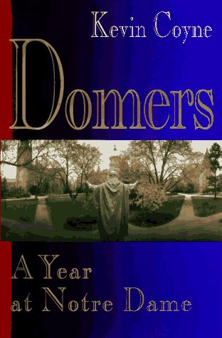 Domers : A Year at Notre Dame