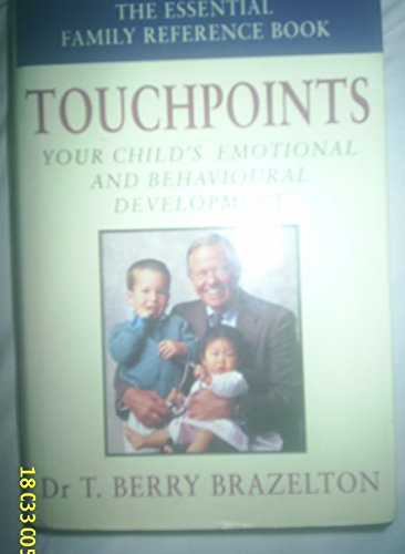 9780670850662: Touchpoints: Your Child's Emotional And Behavioral Development