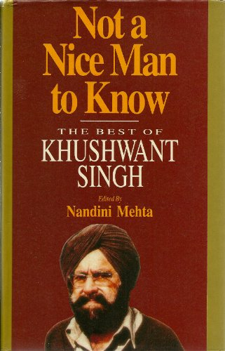 9780670850716: Not a nice man to know: The best of Khushwant Singh
