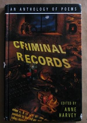 Criminal Records: An Anthology of Poems About Crime