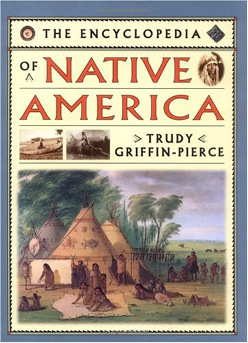 Encyclopedia of Native America: Trudy Griffin-Pierce