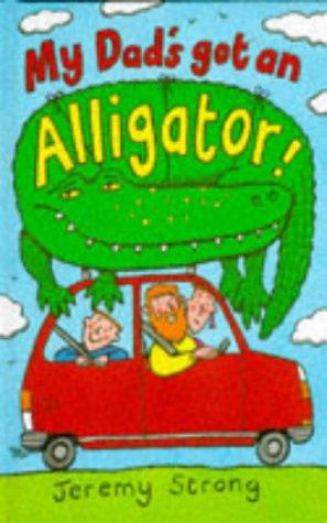 9780670851072: My Dad's Got an Alligator