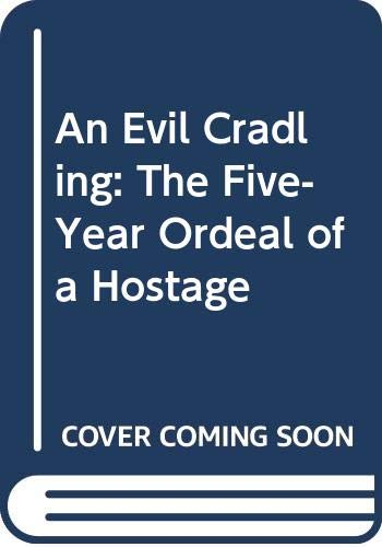 9780670851461: An Evil Cradling/the Five-Year Ordeal of a Hostage