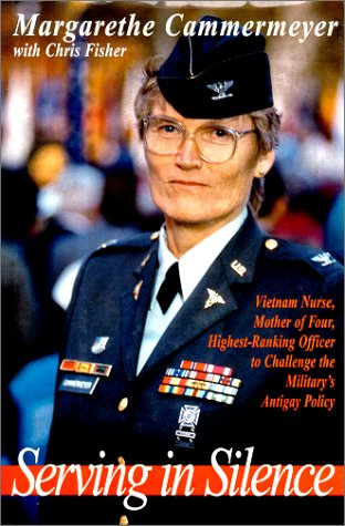 Serving in Silence: Vietnam Nurse, Mother of Four, Highest Ranking Officer to Challenge the Milit...