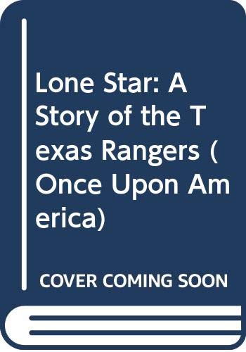 9780670851799: Lone Star: A Story of the Texas Rangers (Once Upon America)