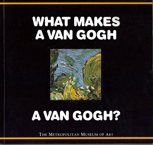 9780670851980: What Makes a Van Gogh a Van Gogh?
