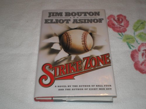 Strike Zone: Bouton, Jim; Asinof, Eliot