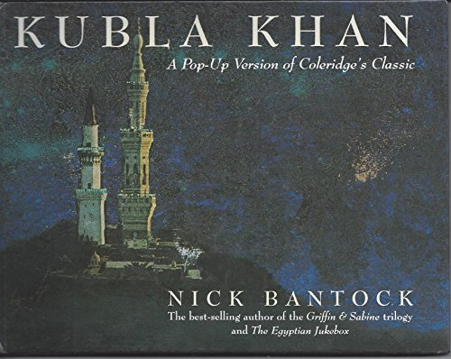 Kubla Khan: A Pop-Up Version of Coleridge's Classic.: Samuel Taylor Coleridge) BANTOCK, Nick.