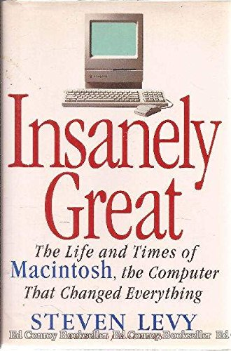 9780670852444: INSANELY GREAT: The Life and Times of Macintosh, the Computer that Changed Everything