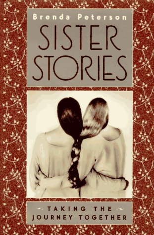 Sister Stories Taking the Journey Together: Peterson, Brenda