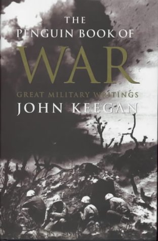 9780670852994: The Penguin Book of War: Great Military Writings